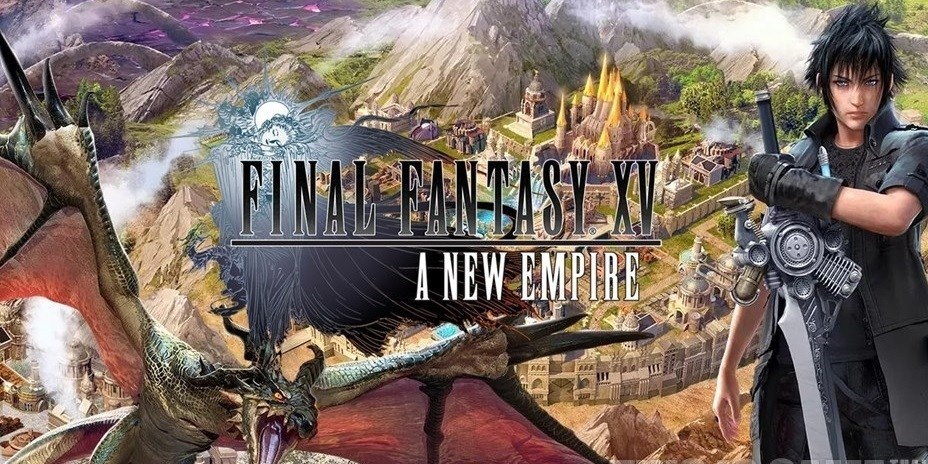 Final Fantasy XV - A New Empire
