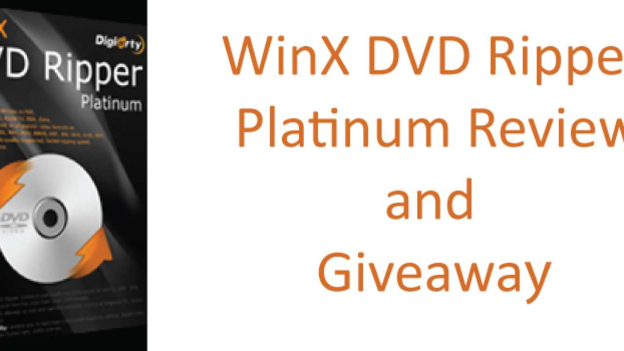 WinX DVD Ripper Platinum Review & Giveaway